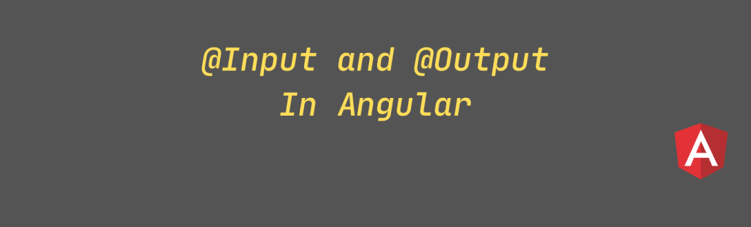 @Input and @Output In angular