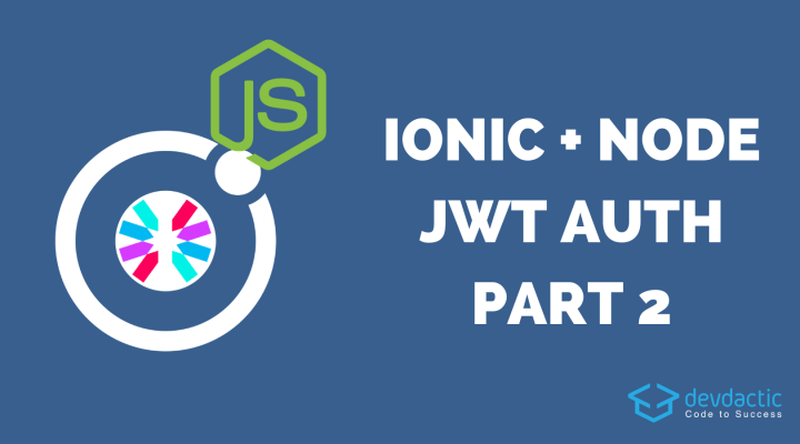 JWT Authentication with Ionic & Node.js – Part 2: The Ionic App