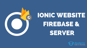 How to Host Your Ionic App as a Website on Firebase & Standard Web Servers