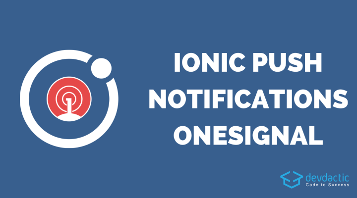 How to Send Push Notifications to Your Ionic 4 App With OneSignal