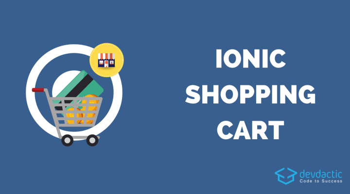 How to Build a Shopping Cart with Ionic 4