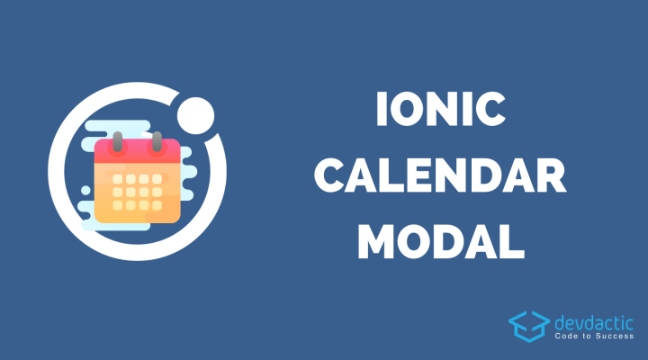 How to Build an Ionic 5 Calendar with Modal & Customisation