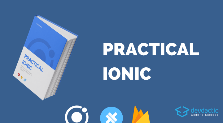 Practical Ionic – Build Real World Applications