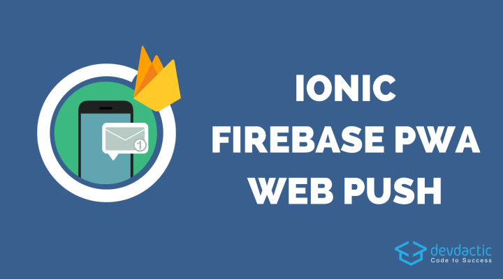 How to Create an Ionic PWA with Web Push Notifications