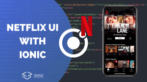 Building the Netflix UI with Ionic