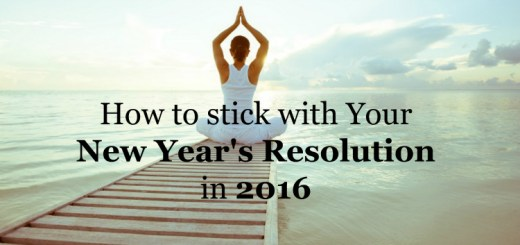 How to stick with Your New Year's Resolution in 2016