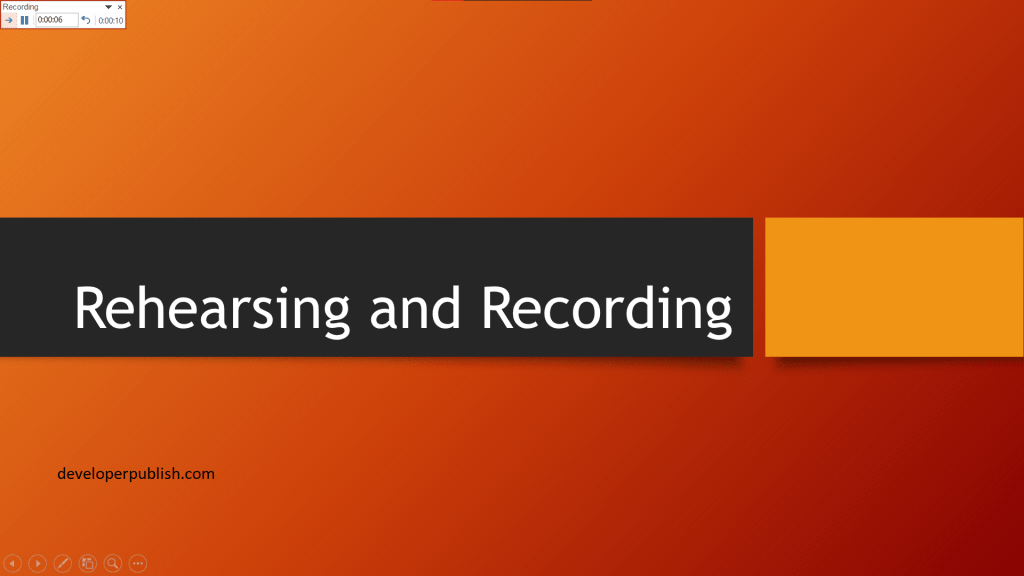 Rehearsing and Recording your Presention