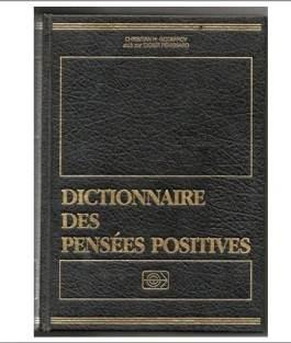 """dictionnaire pensée positive  Voici le livre co-réalisé par Christian Godefroy et Didier Pénissard. La loi d'attraction aurait-elle un rapport avec sa réalisation ? L'un des auteurs en est convaincu """""""
