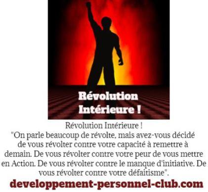 Entretenez votre révolution intérieure pour obtenir les changements que vous désirez