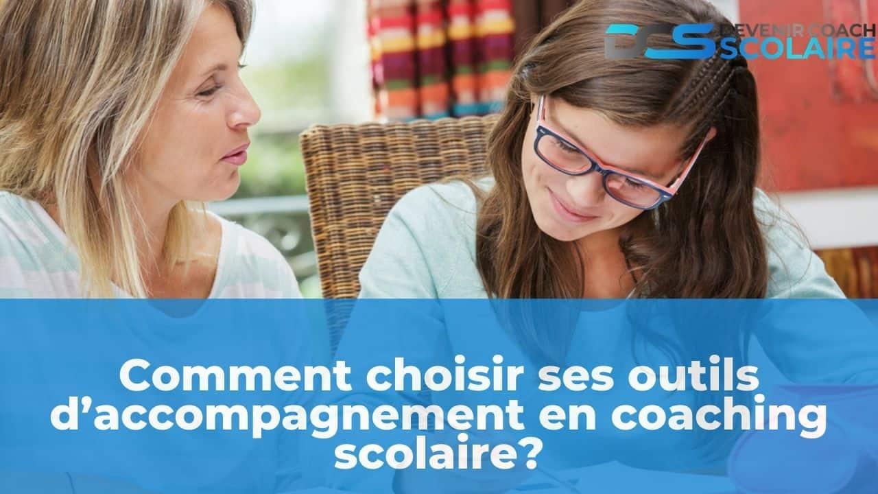 Comment choisir ses outils d'accompagnement en coaching scolaire?