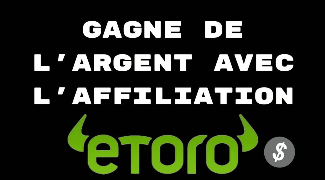 affiliation etoro comment  u00e7a fonctionne   combien  u00e7a