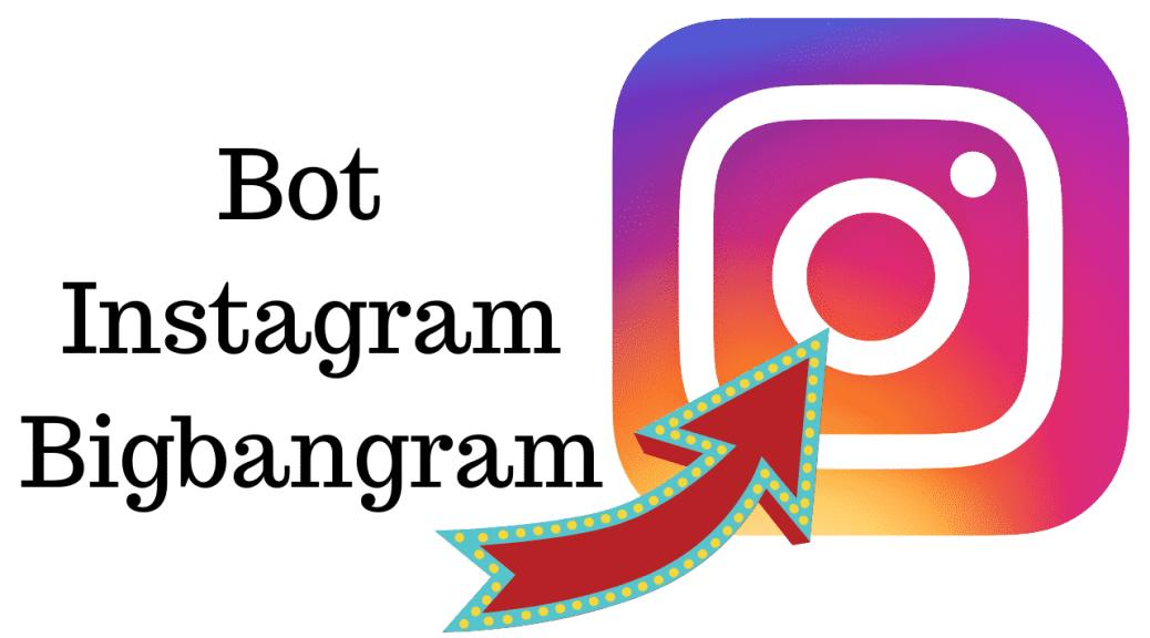 Test bot instagram Bigbangram