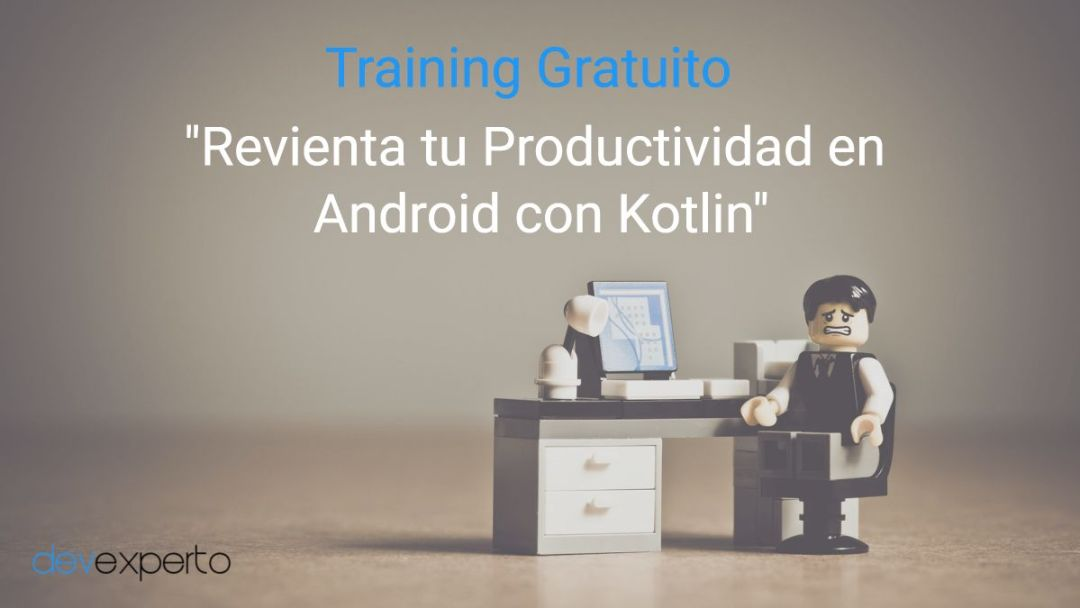 Training Revienta tu productividad en Android con Kotlin