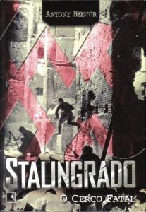 BEEVOR, Antony. Stalingrado - O Cerco Fatal. Rio de Janeiro: Record, 2005