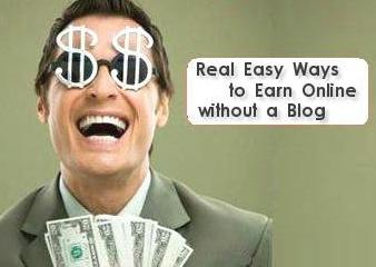 Easy Ways to Earn without a Blog