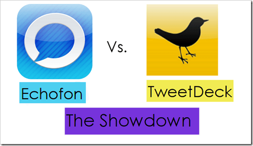 echofon-vs-tweetdeck-showdown