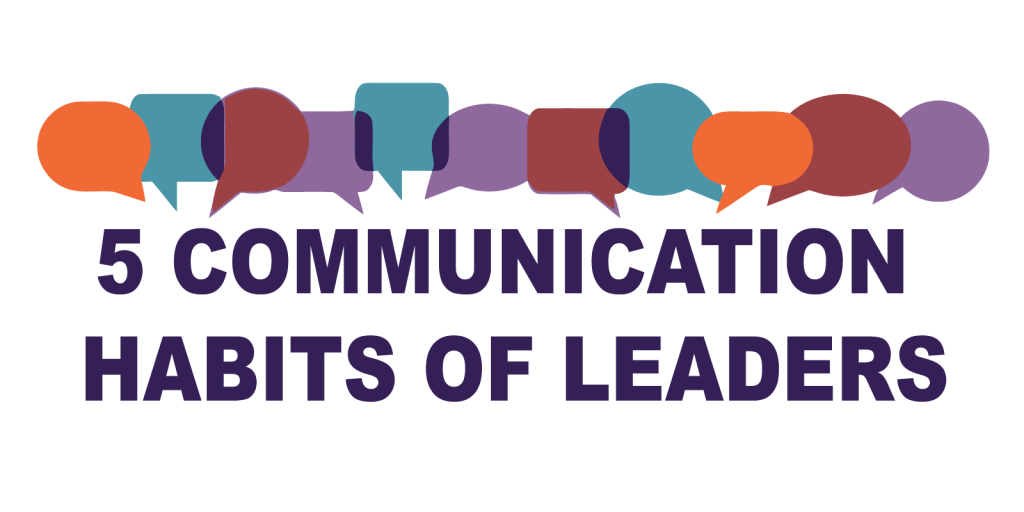 5 Communication Habits of Successful Leaders