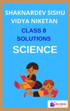 Class 8 Science Shankardev Shishu Niketan Solutions