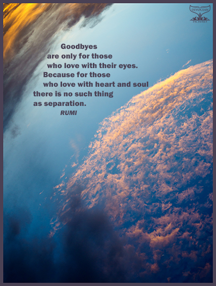 Postcard Warm regards from Devocean Pictures: Cloud formations looking up into the evening skype with words from Rumi: Goodbyes are only for those who love with their eyes. Because for those who love with their heart and soul there is no such thing as seperation.