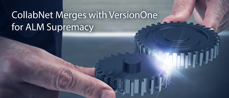CollabNet Merges with VersionOne for ALM Supremacy