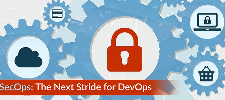 SecOps: The Next Stride for DevOps