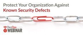 Protect Your Organization Against Known Security Defects