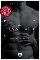 the final act, js taylor, feel good books, books like fifty shades of grey