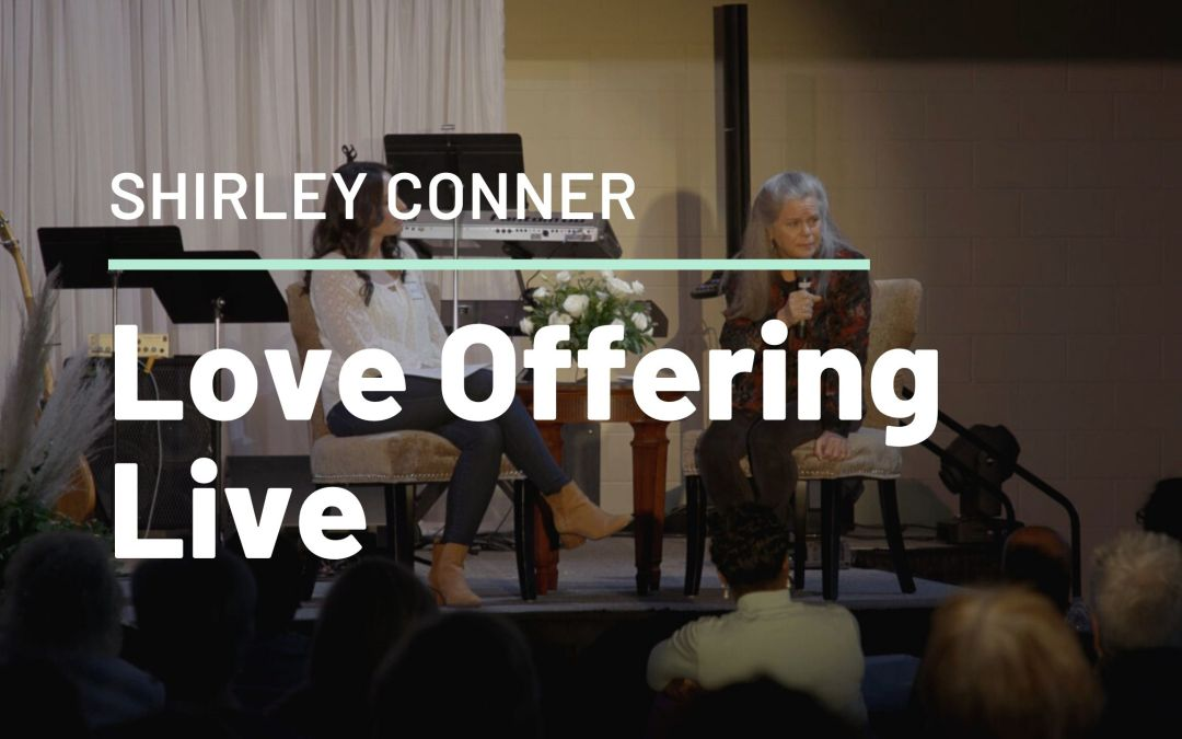 Love Offering Live: Shirley Conner