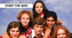 That 70's show quiz