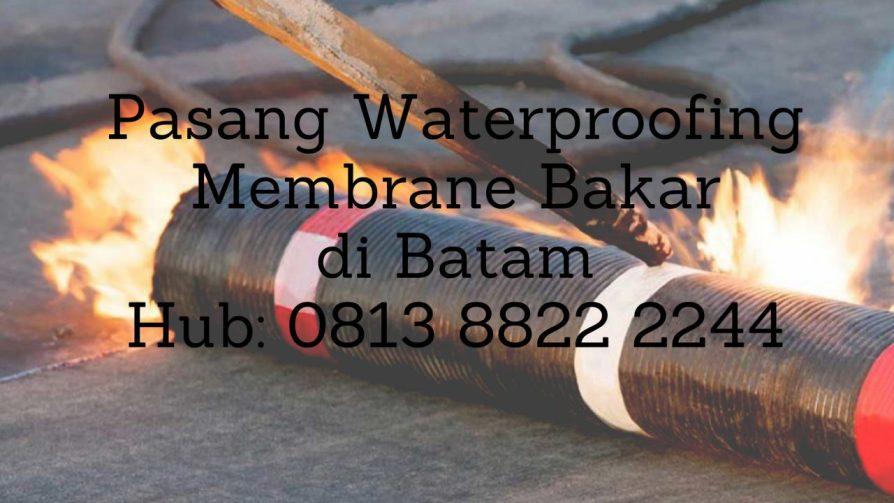 PASANG WATERPROOFING MEMBRANE BAKAR DI BATAM HUB 0813 8822 2244