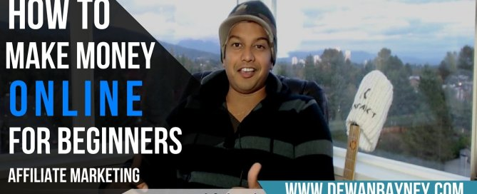 Dewan Bayney - How to make money online