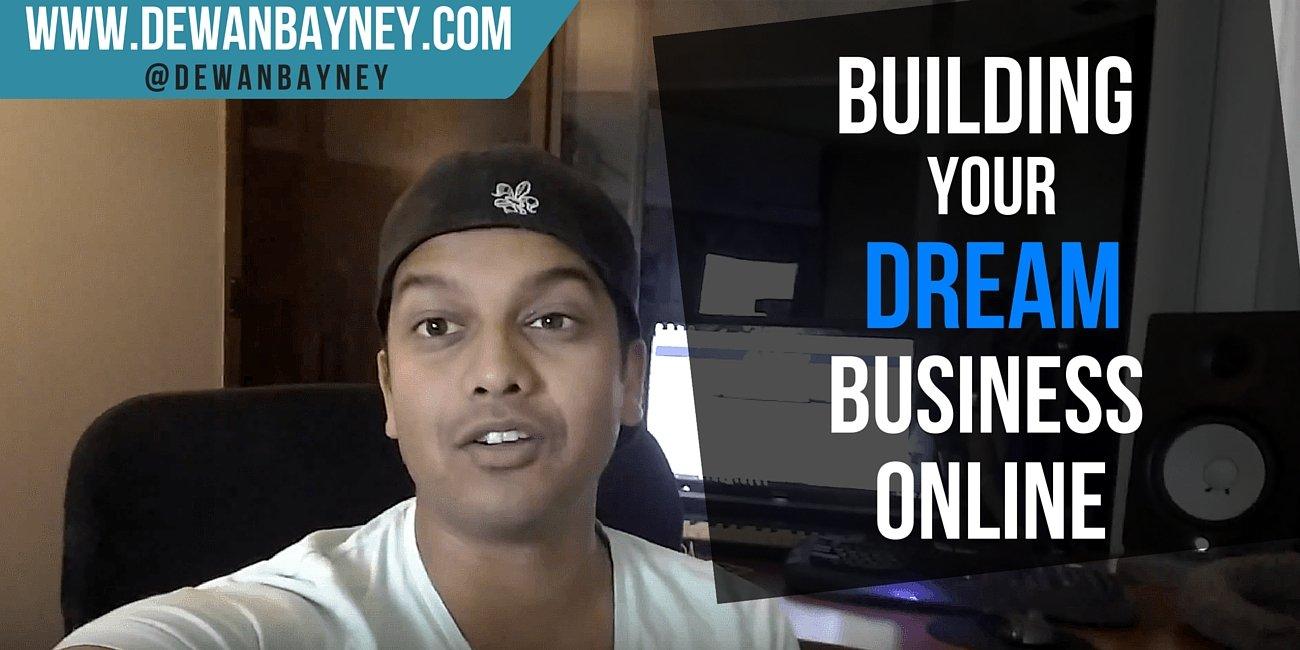 Dewan Bayney - Building your dream business