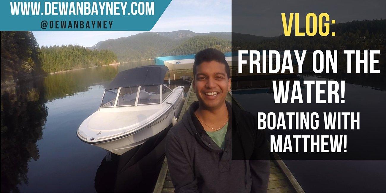 Dewan Bayney - Friday on the water with Matt