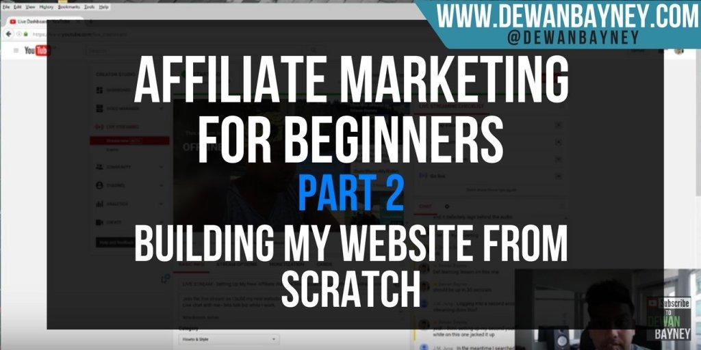 Dewan Bayney - Affiliate Marketing For Beginners Part 2