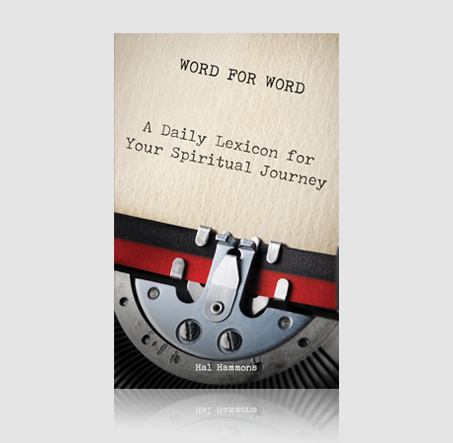 Word for Word: A Daily Lexicon for Your Spiritual Journey