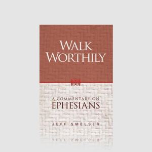 Walk Worthily (A Commentary on Ephesians)