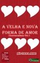 A Velha e Nova Forma de Amor - Neorromantismo - Dexaketo