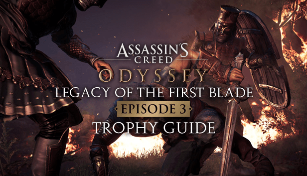 Assassin's Creed Odyssey – Legacy of the First Blade: Episode 3 Trophy Guide