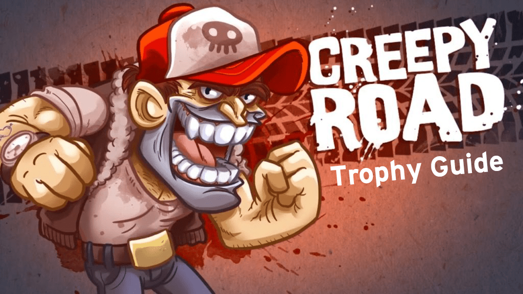 Creepy Road Trophy Guide