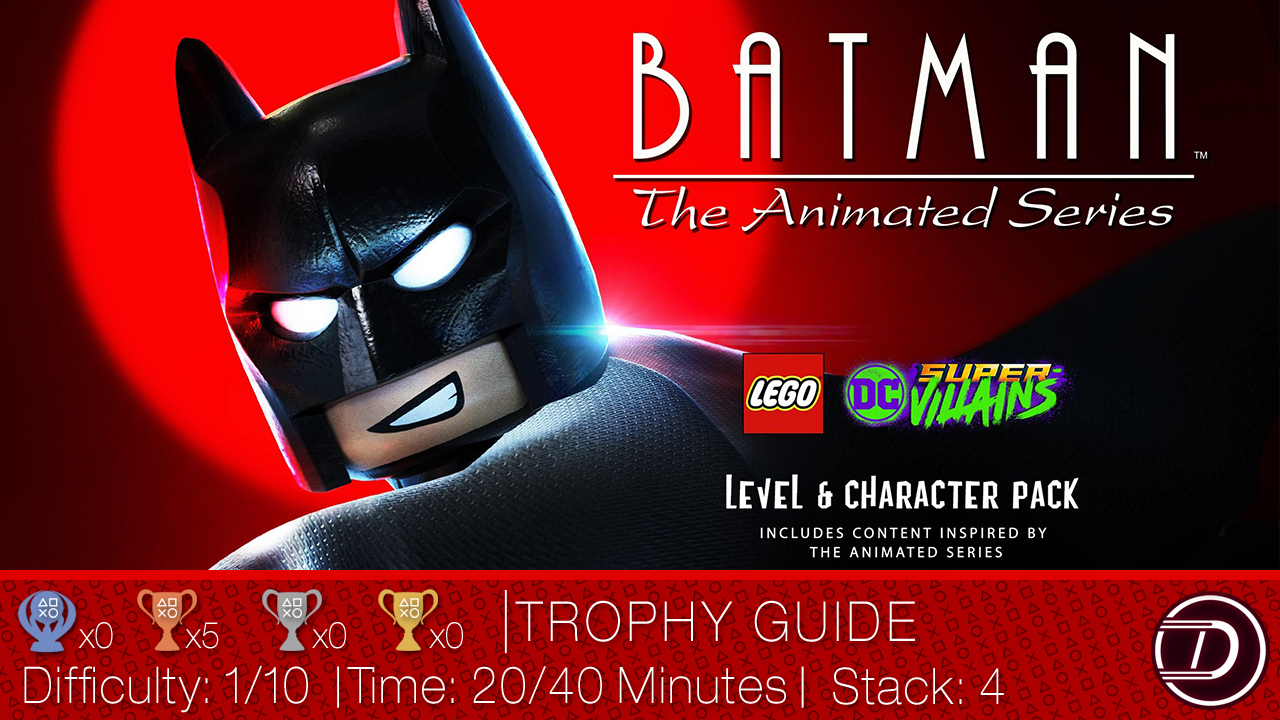LEGO DC Super-Villains – Batman: The Animated Series DLC Trophy Guide