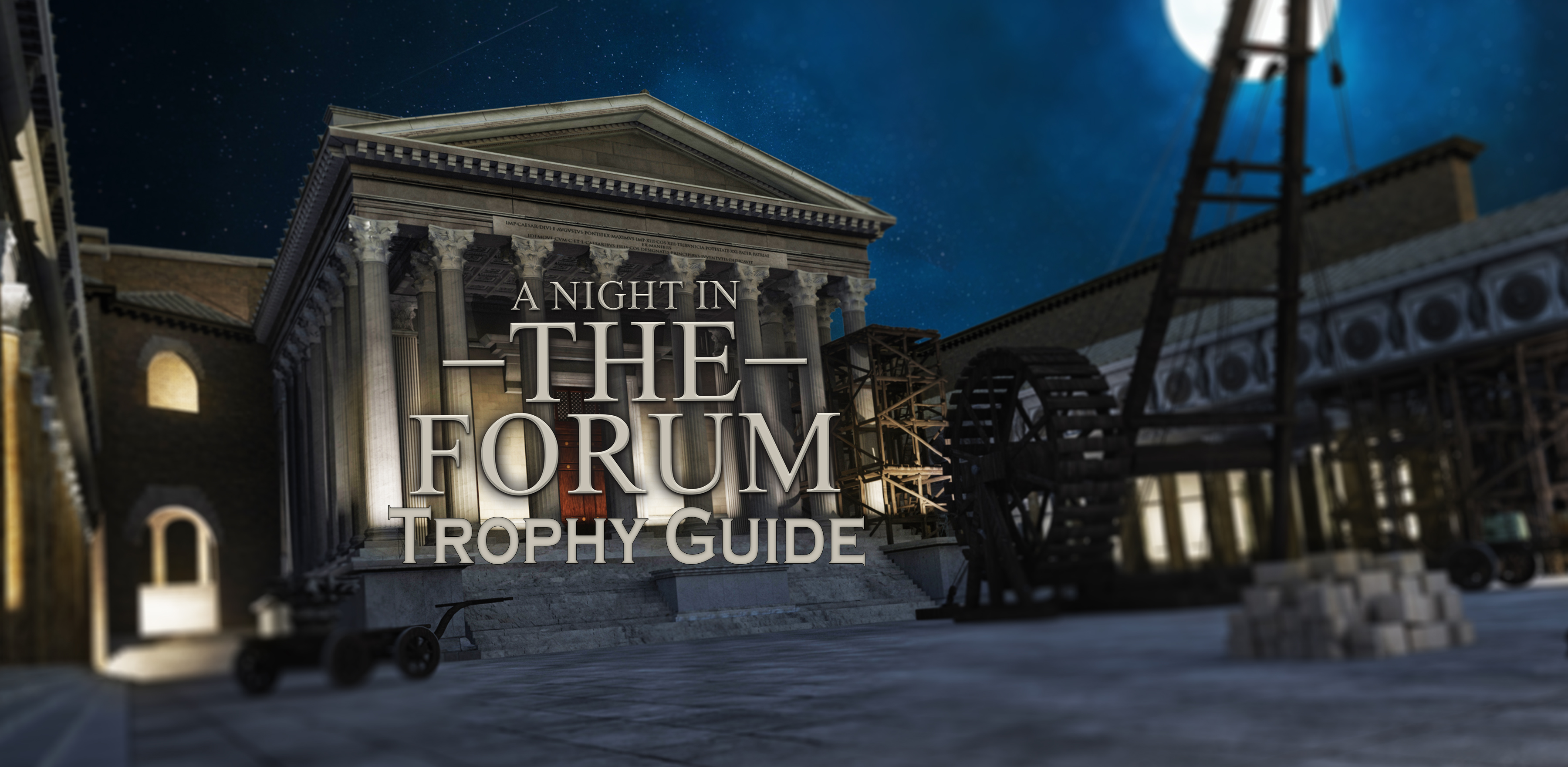 A Night in the Forum Trophy Guide