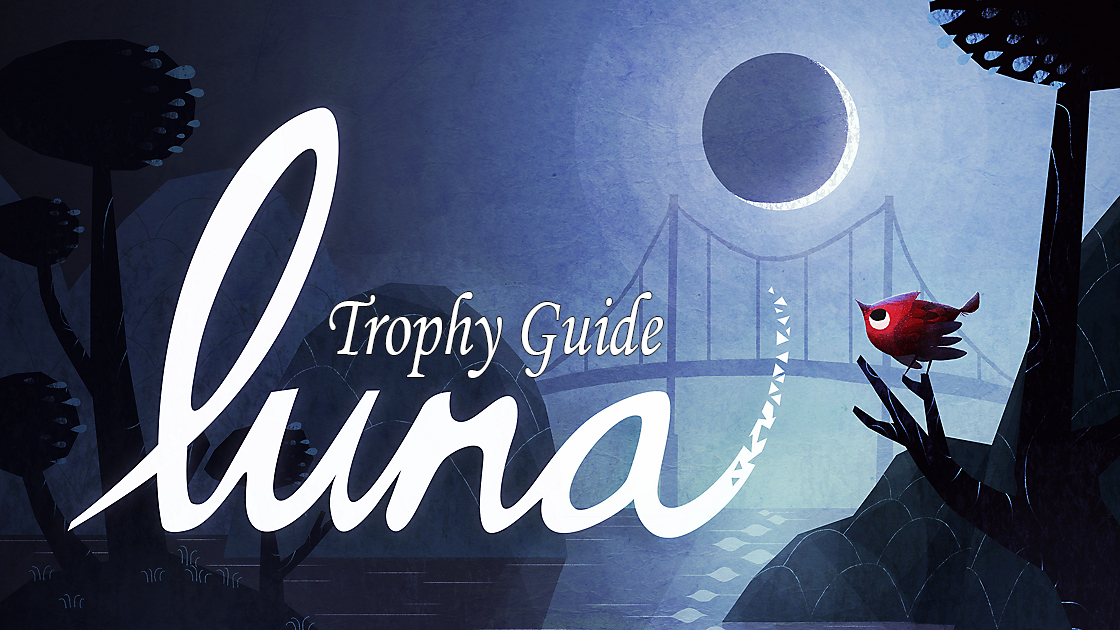 Luna Trophy Guide