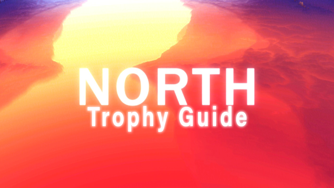 North Trophy Guide