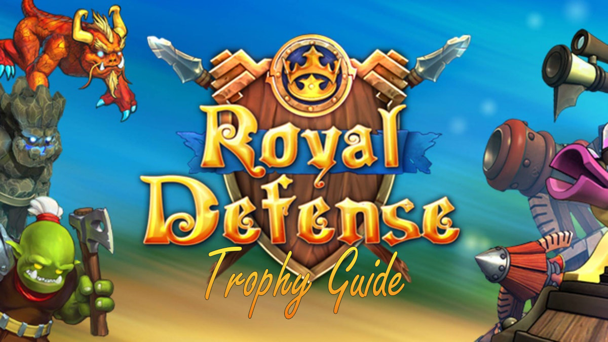 Royal Defense Trophy Guide