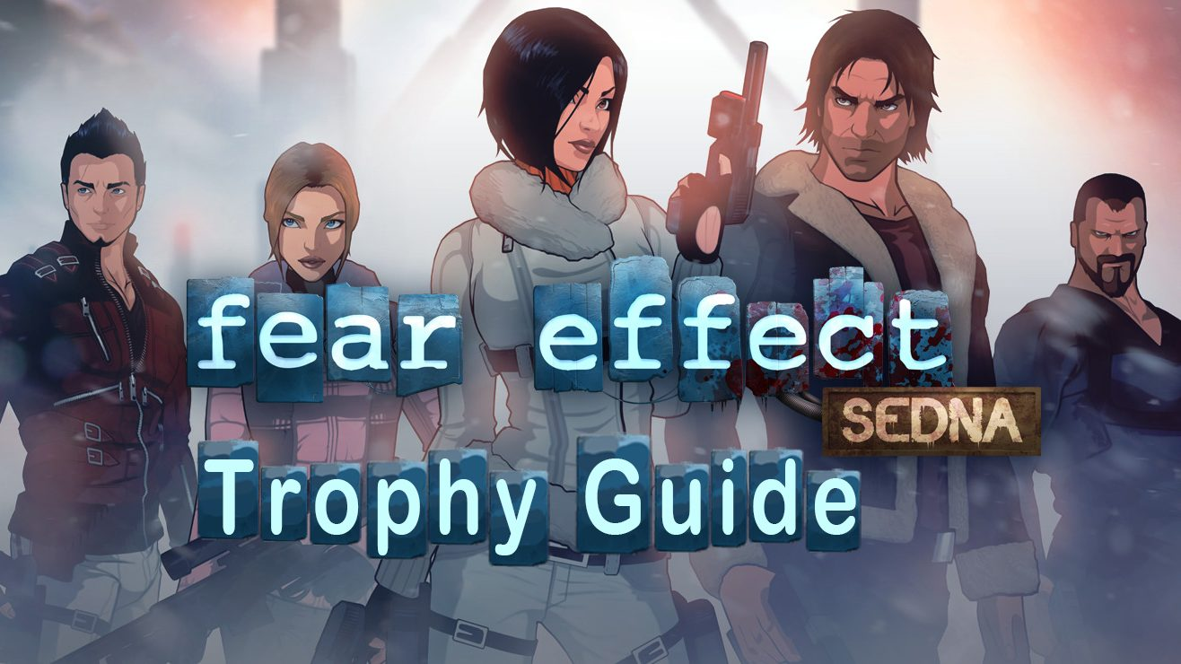 Fear Effect Sedna Trophy Guide