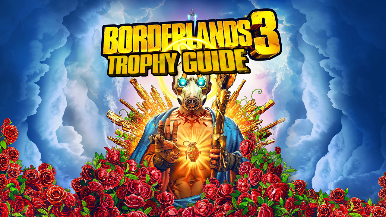 Borderlands 3 Trophy Guide