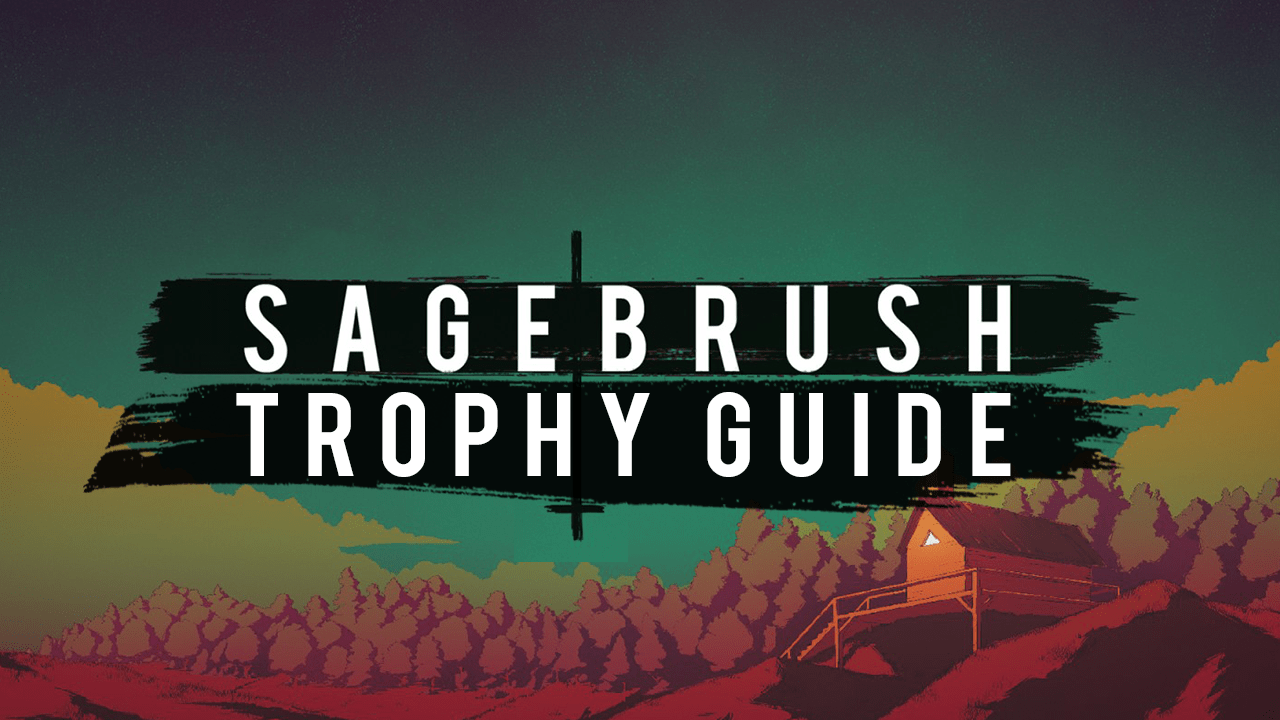 Sagebrush Trophy Guide