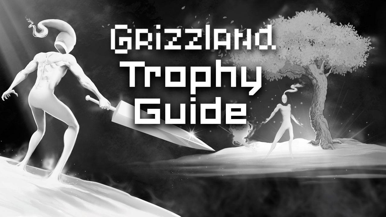 Grizzland Trophy Guide