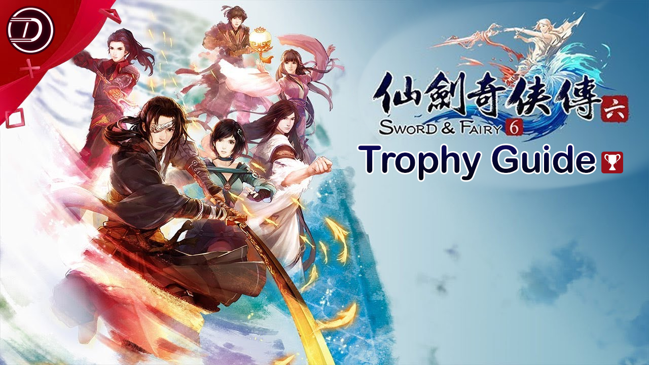 Sword and Fairy 6 Trophy Guide