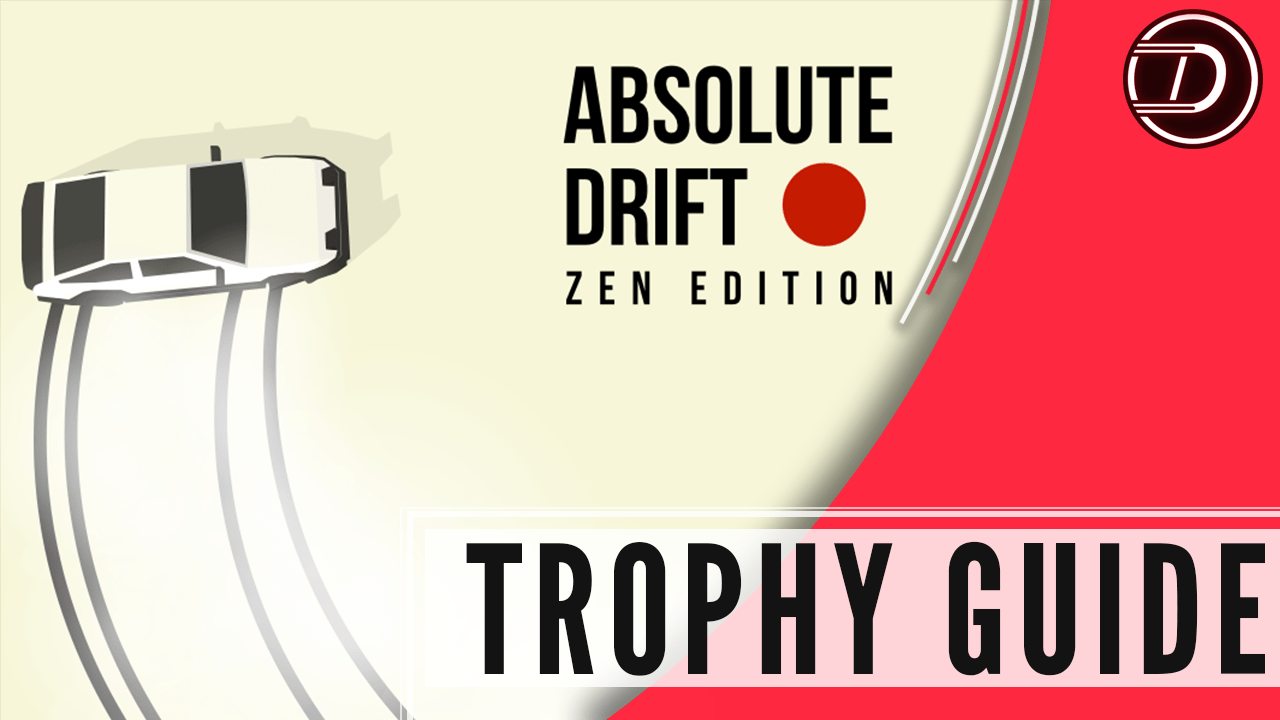 Absolute Drift: Zen Edition Trophy Guide